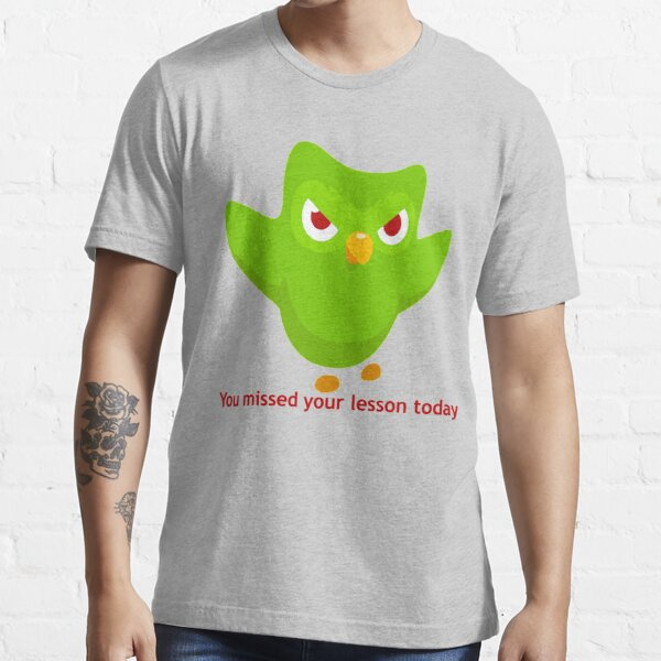You missed your lesson today. Essential T-Shirt