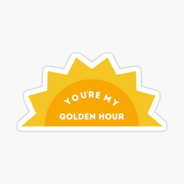 You're My Golden Hour Sticker