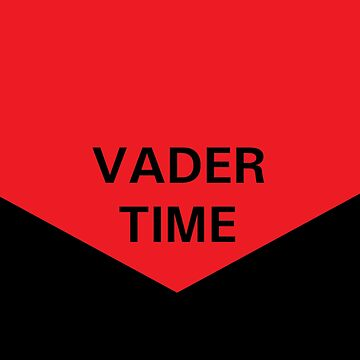 Vader Time by Hangagud