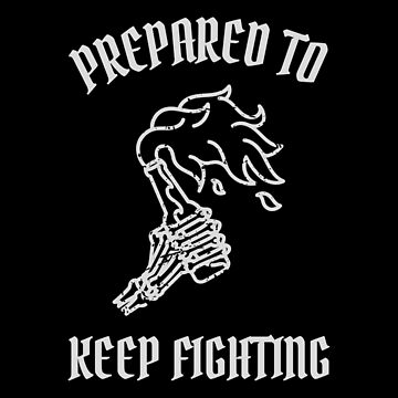 Prepared to Keep Fighting by ockshirts