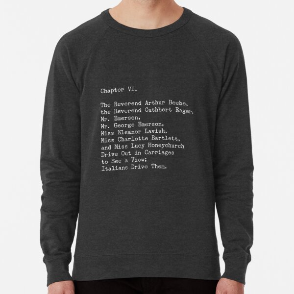 A Room with a View, Chapter VI Lightweight Sweatshirt
