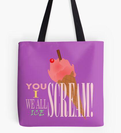 I SCREAM! Tote Bag