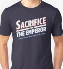 Sacrifice for the emperor - NEW T-Shirt