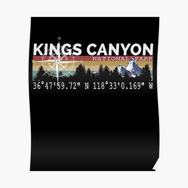 Kings Canyon National Park With Awesome GPS Location Design Poster