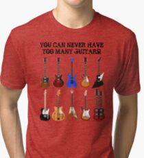 Too Many Guitars! Tri-blend T-Shirt