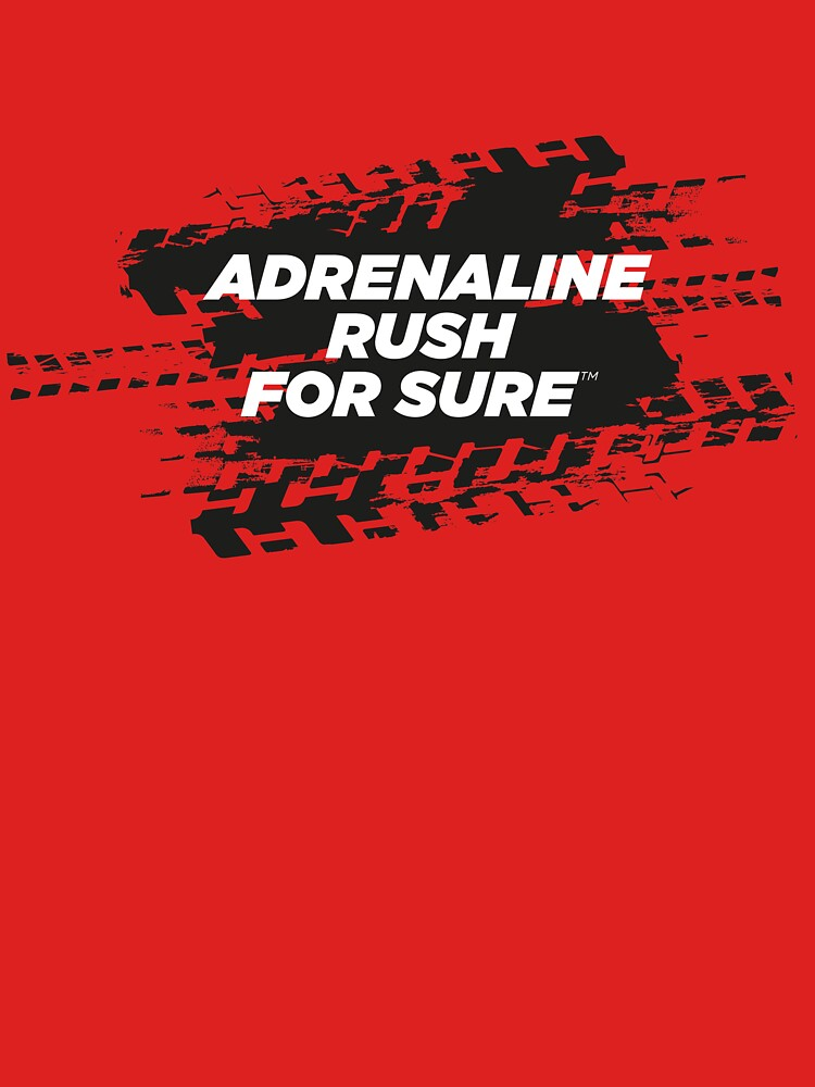 ADRENALINE RUSH For Sure Motorsport T-Shirt by ForSure