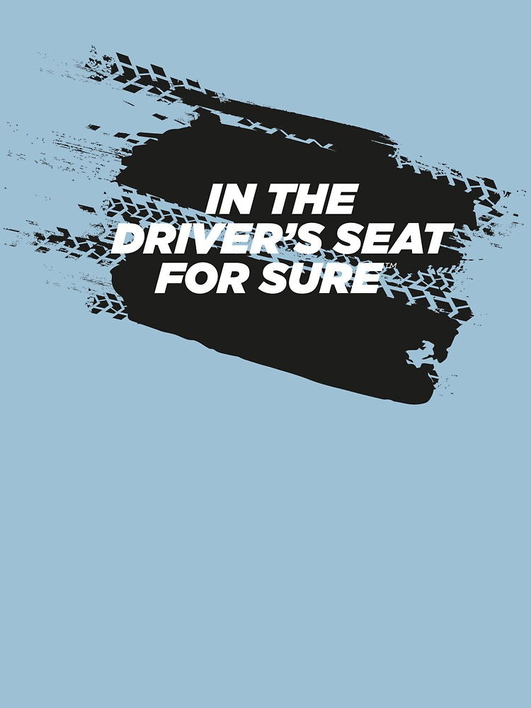 IN THE DRIVER'S SEAT For Sure Motorsport T-Shirt by ForSure