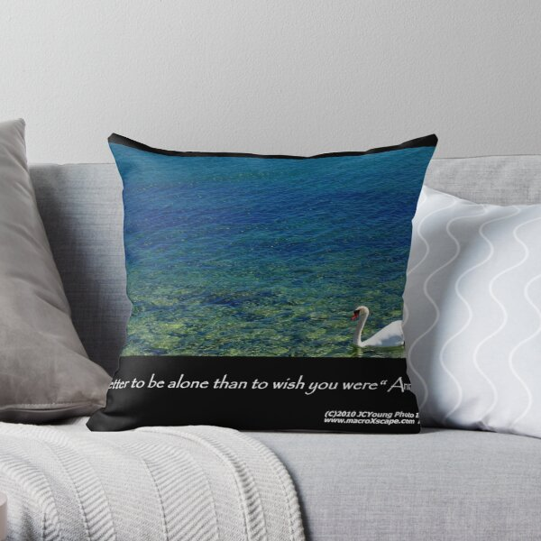 It's far better to be alone... Throw Pillow