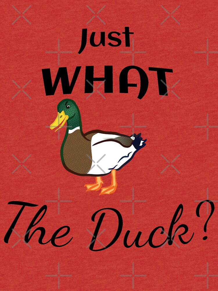 Just what the Duck? by tribbledesign