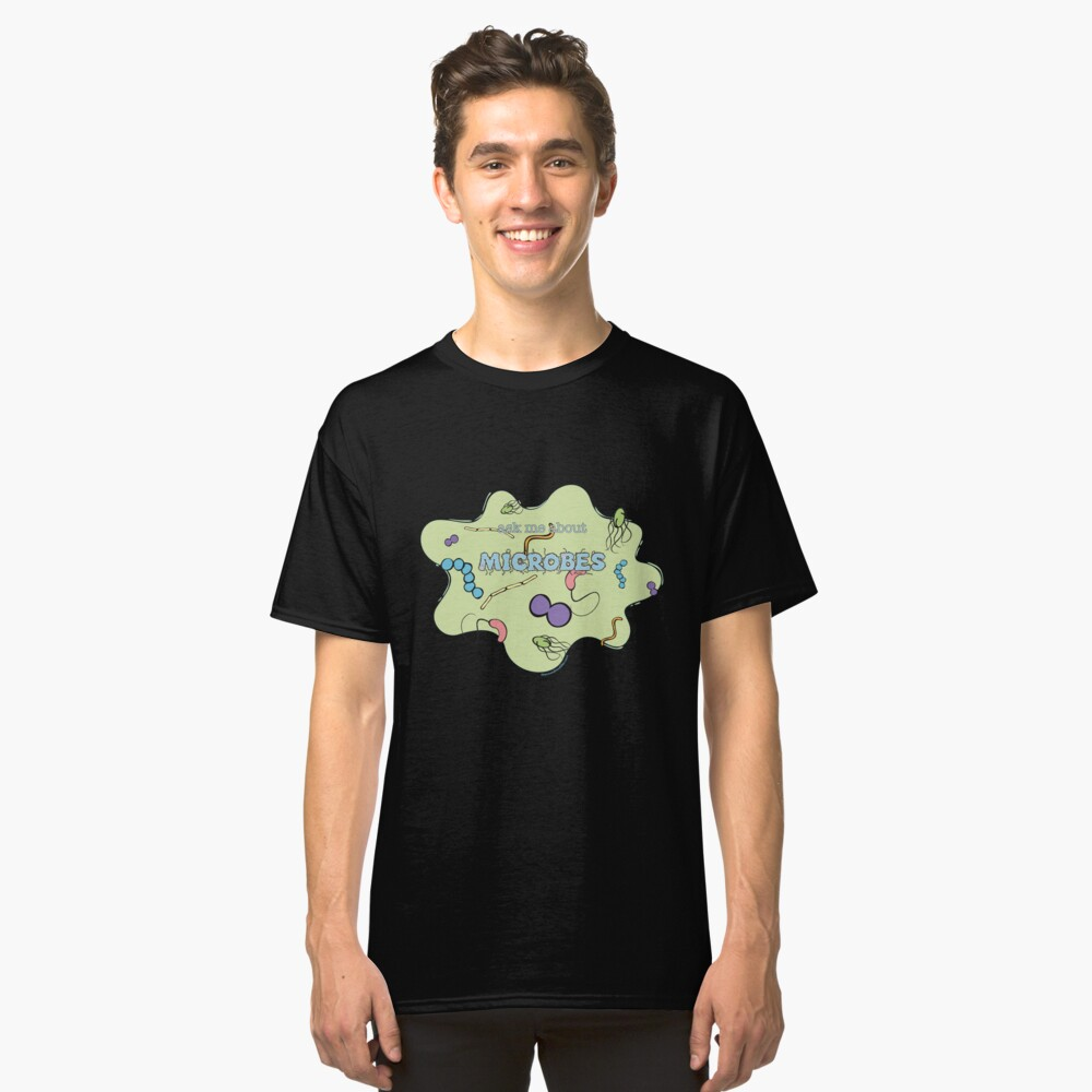 Ask me about MICROBES Classic T-Shirt