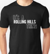 It's A Rolling Hills Thing Unisex T-Shirt