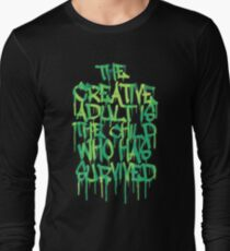 Graffiti Tag Typography! The Creative Adult is the Child Who Has Survived  Long Sleeve T-Shirt