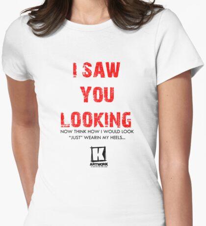 i saw you............. T-Shirt