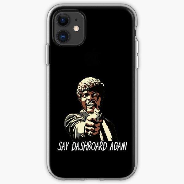 SAY DASHBOARD AGAIN iPhone Soft Case