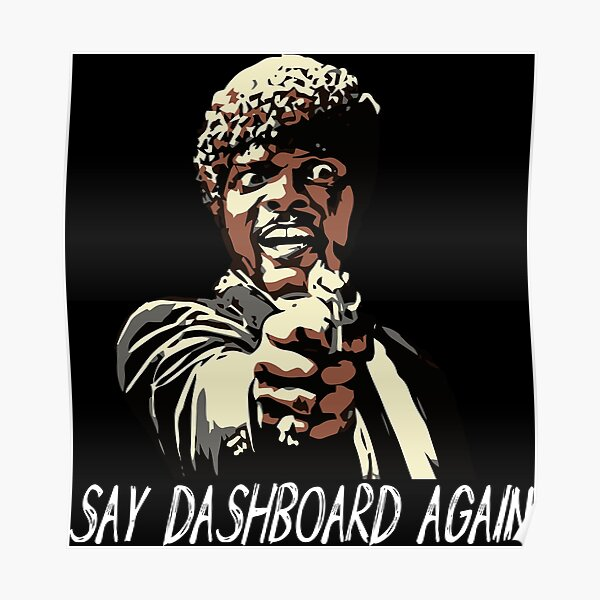SAY DASHBOARD AGAIN Poster