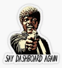 SAY DASHBOARD AGAIN Transparent Sticker
