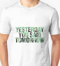 Yesterday you said tomorrow - Shia Labeouf Unisex T-Shirt