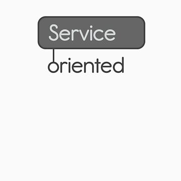 Service Oriented by geekcasuals
