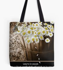 Learn To Pause Tote Bag