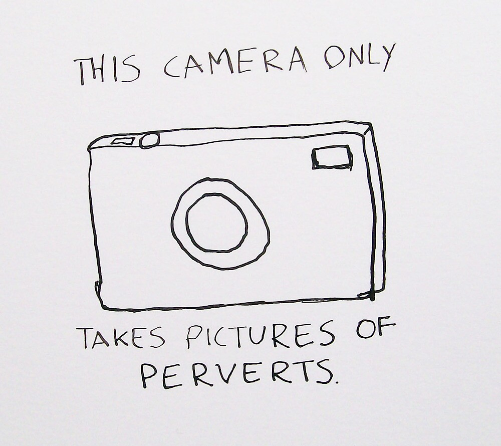 This Camera Only Takes Pictures of Perverts by Eliot Draws