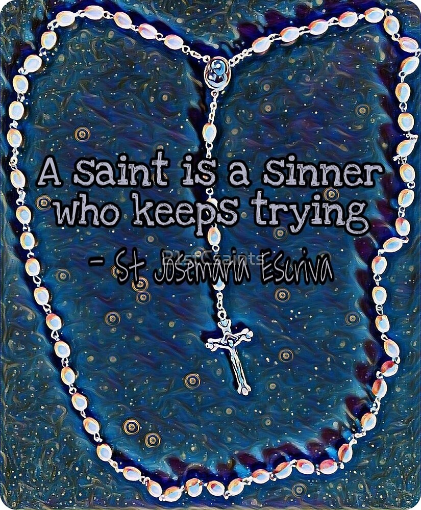 A Saint Is A Sinner Who Keeps Trying By 21stcsaints Redbubble