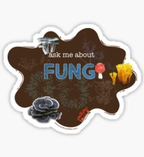 Ask me about FUNGI Glossy Sticker