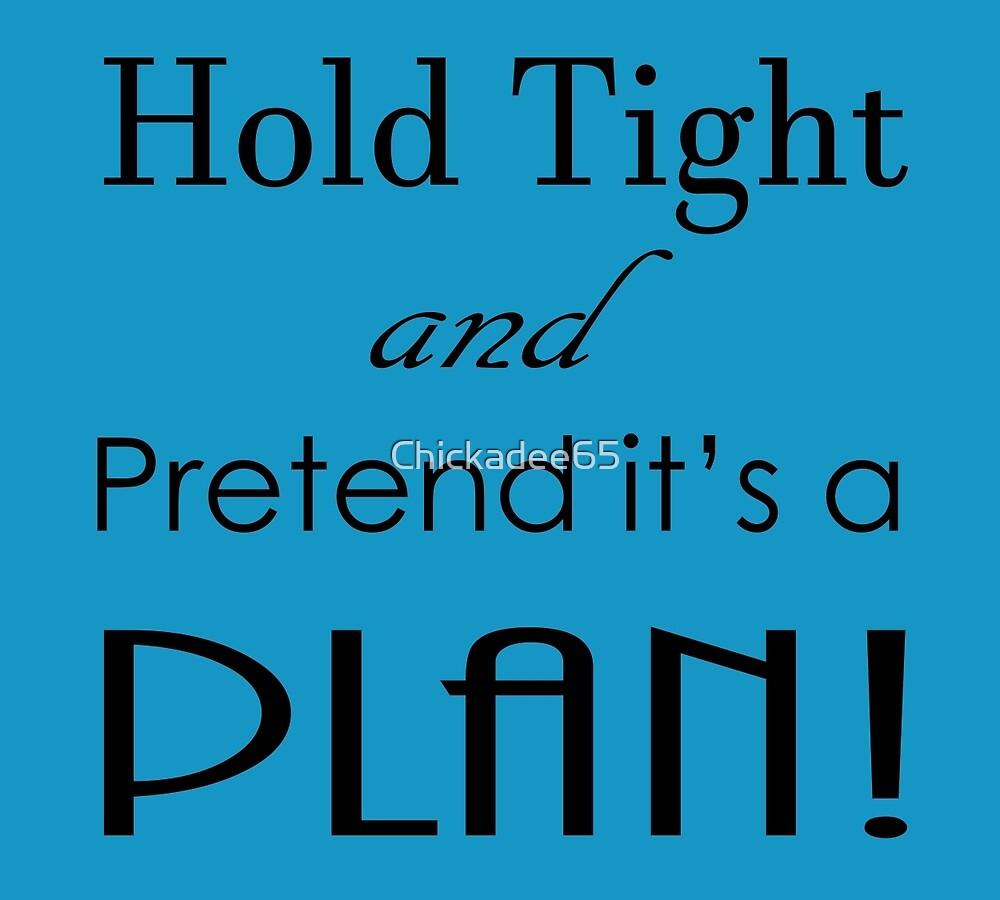 Pretend it's a Plan by Chickadee65