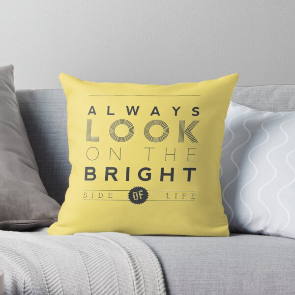 Always look on the bright side of life poster Throw Pillow