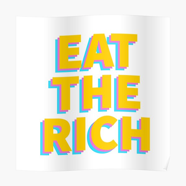 Eat The Rich Sticker Poster