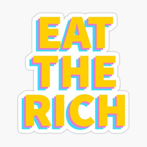 Eat The Rich Sticker Sticker