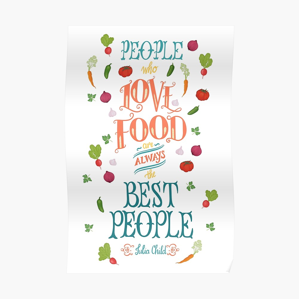 Julia Child Quote with Vegetables Poster