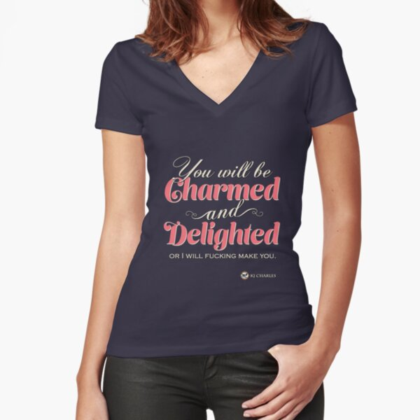 Charmed and Delighted for dark backgrounds Fitted V-Neck T-Shirt