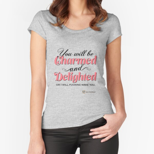 Charmed and Delighted Fitted Scoop T-Shirt