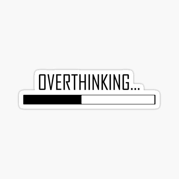 Overthinking... Sticker