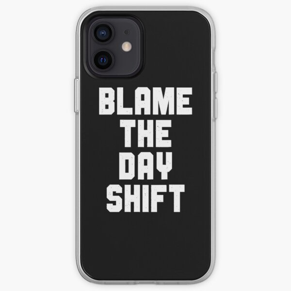 Blame The Day Shift iPhone Soft Case