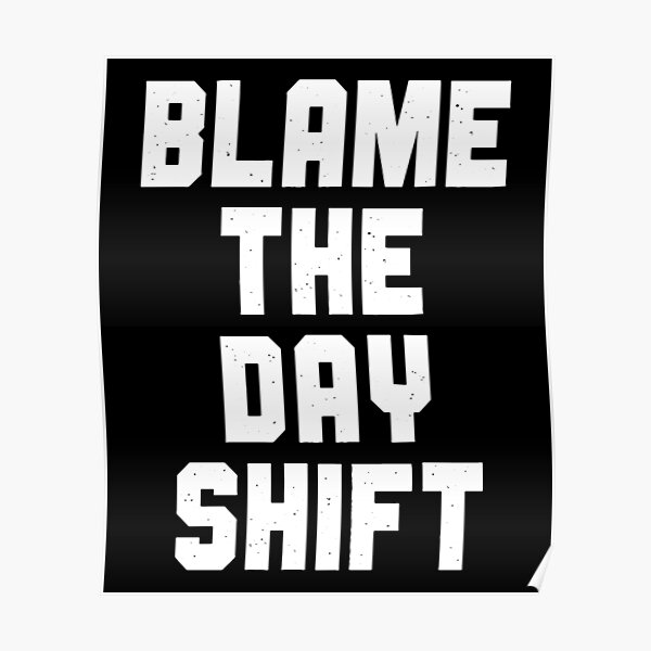 Blame The Day Shift Poster