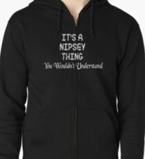 It's a Nipsey Thing You Wouldn't Understand Zipped Hoodie