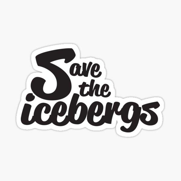 Save the icebergs  Sticker
