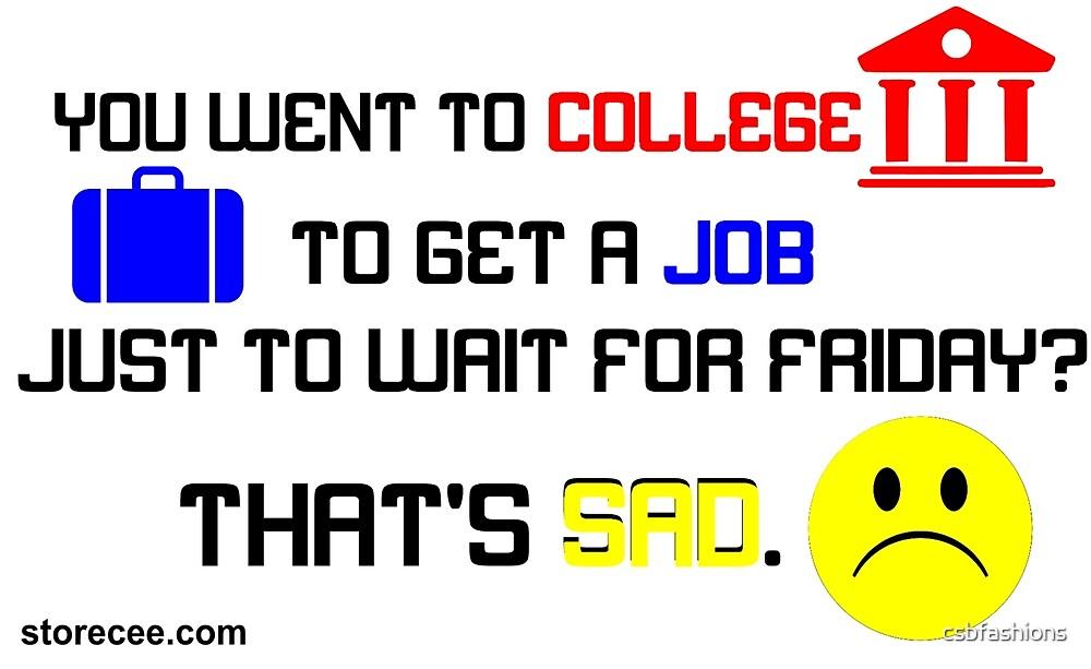 College Job Friday by csbfashions