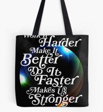 Harder, Better, Faster, Stronger Tote Bag