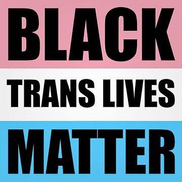 Schwarze Trans-Leben-Angelegenheit von dru1138