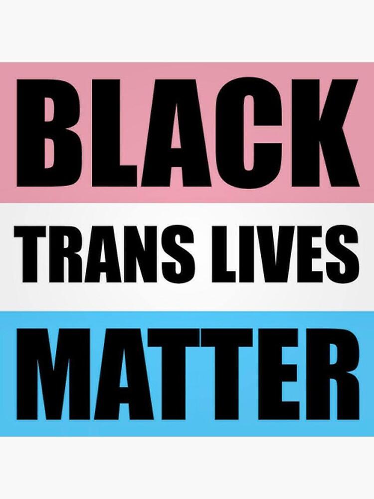 Black Trans Lives Matter by dru1138