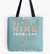 99 Problems But A ___ Ain't One (Seamstress edition) Tote Bag