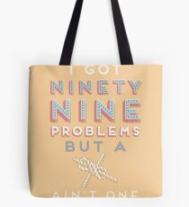 99 Problems But  A ___ Ain't One (Yachting edition) Tote Bag
