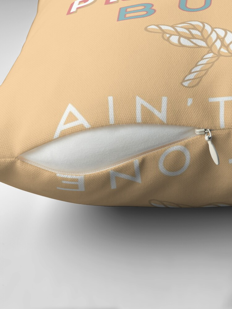 Alternate view of 99 Problems But  A ___ Ain't One (Yachting edition) Throw Pillow