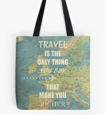 Travel is the only thing you buy that make you richer Tasche