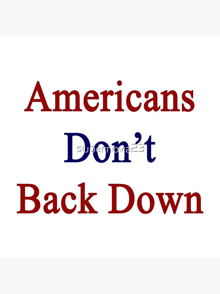 Americans Don't Back Down  von supernova23