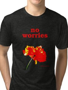 No Worries Tri-blend T-Shirt