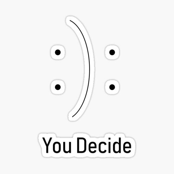 You decide design Sticker