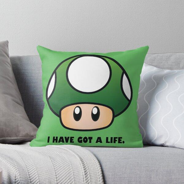 I HAVE GOT A LIFE. Throw Pillow